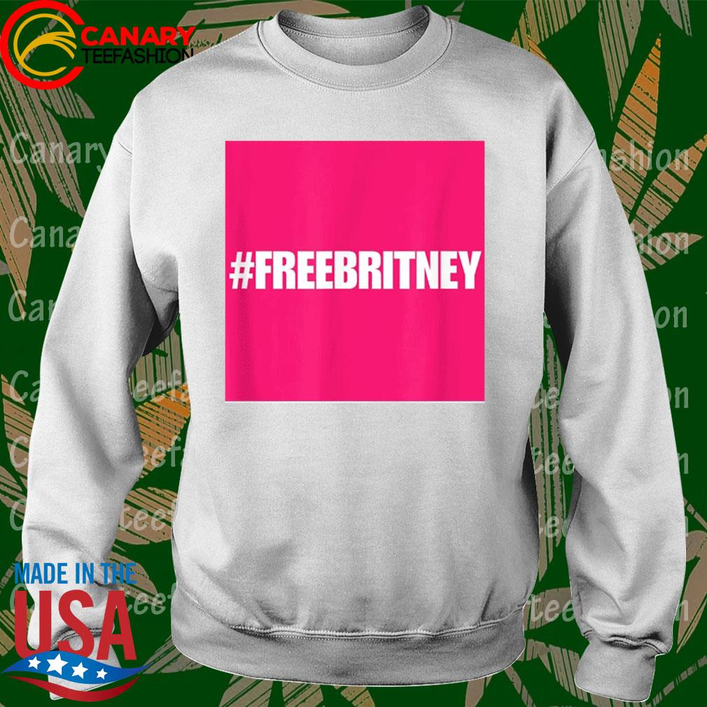 Official Free Britney #FreeBritney Hashtag FreeBritney s Sweatshirt