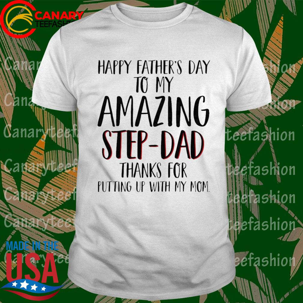 Official Happy Father's Day To My Amazing Step-Dad Shirt