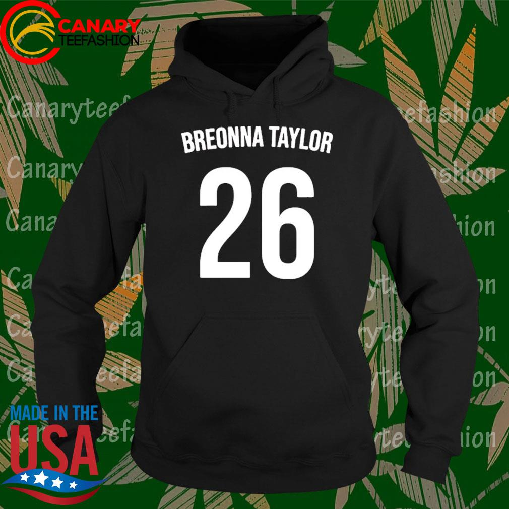 Say Her Name Breonna Taylor 26 s Hoodie
