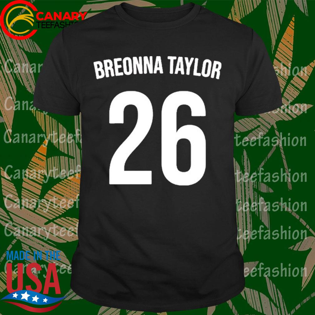 Say Her Name Breonna Taylor 26 shirt