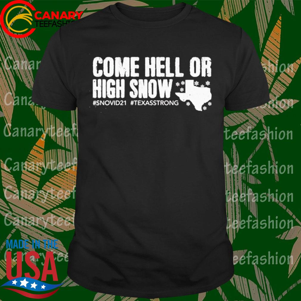 Snovid 21 Come hell or high snow shirt