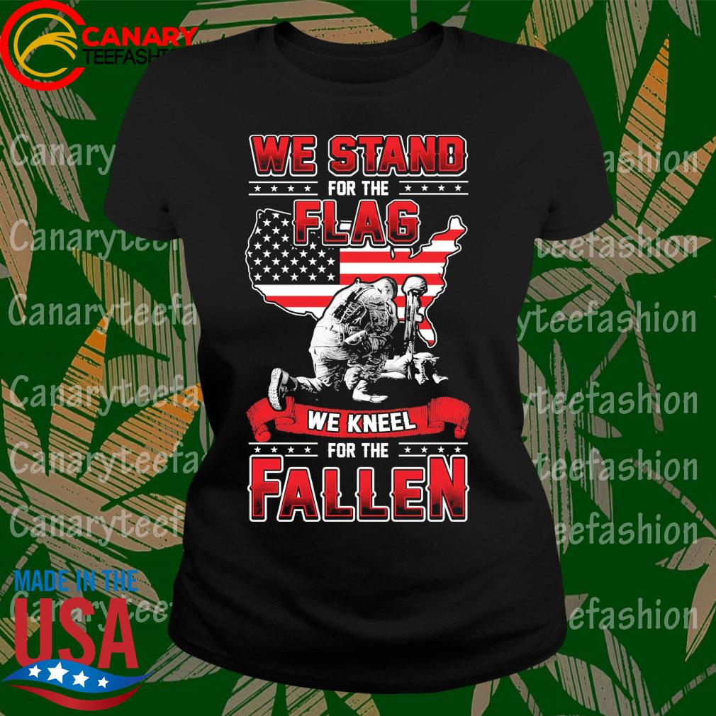 We stand for the Flag we kneel for the Fallen American flag s LadyTee