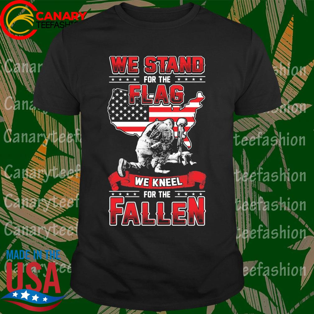 We stand for the Flag we kneel for the Fallen American flag shirt
