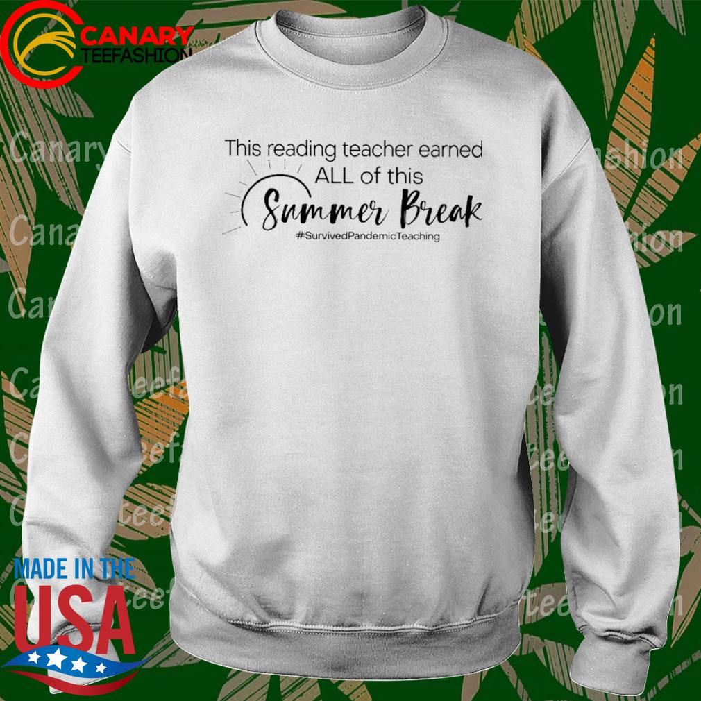 This Reading Teacher earned all of this Summer Break #Survived Pandemic Teaching s Sweatshirt