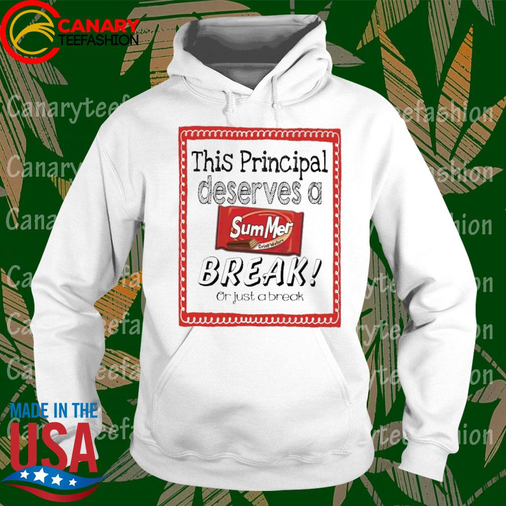This School Principal Deserves a Summer Break or just a break s hoodie