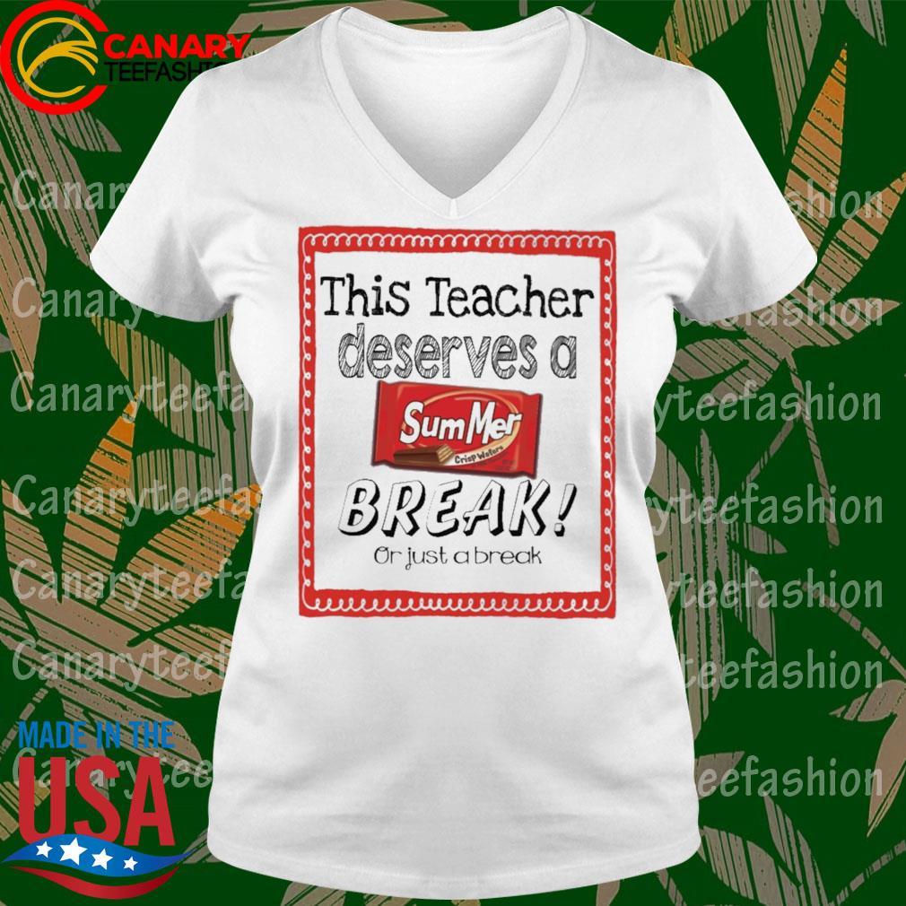 This Teacher Deserves a Summer Break or just a break s Ladytee