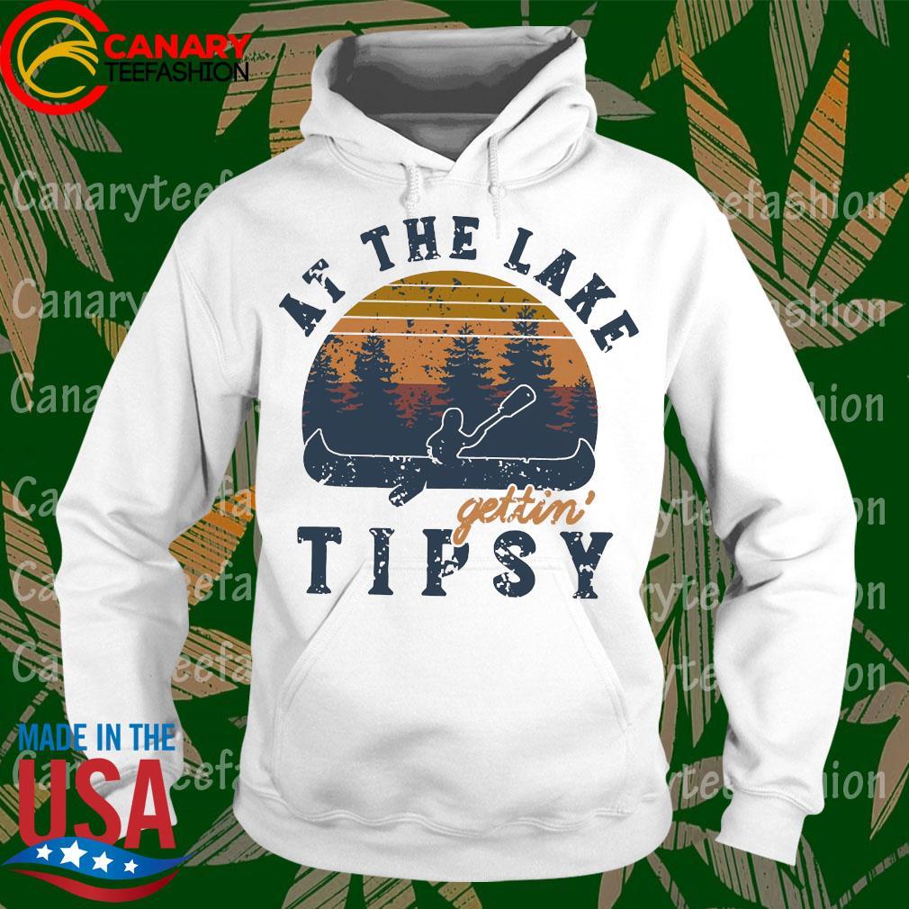 At the lake Gettin tipsy vintage s hoodie