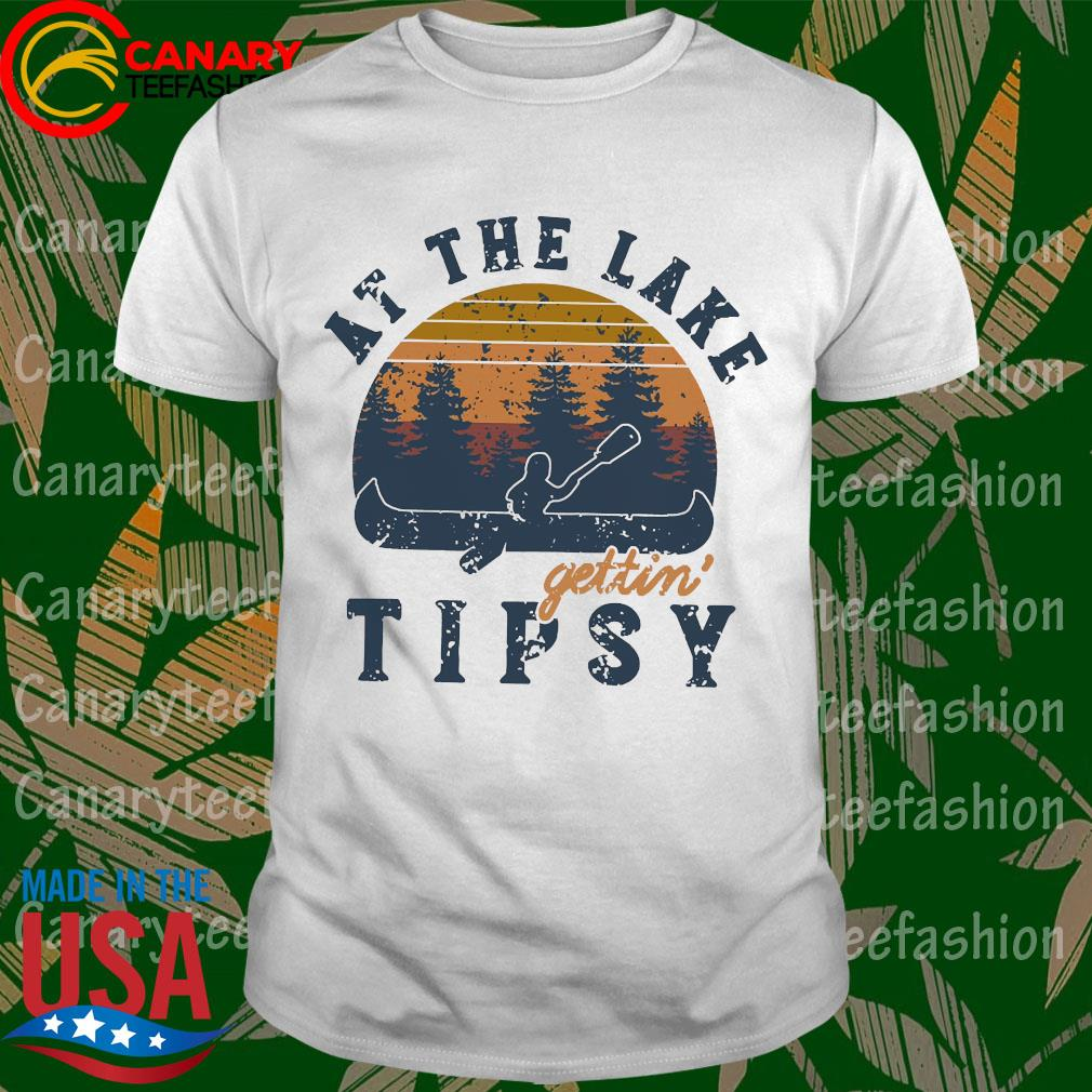 At the lake Gettin tipsy vintage shirt