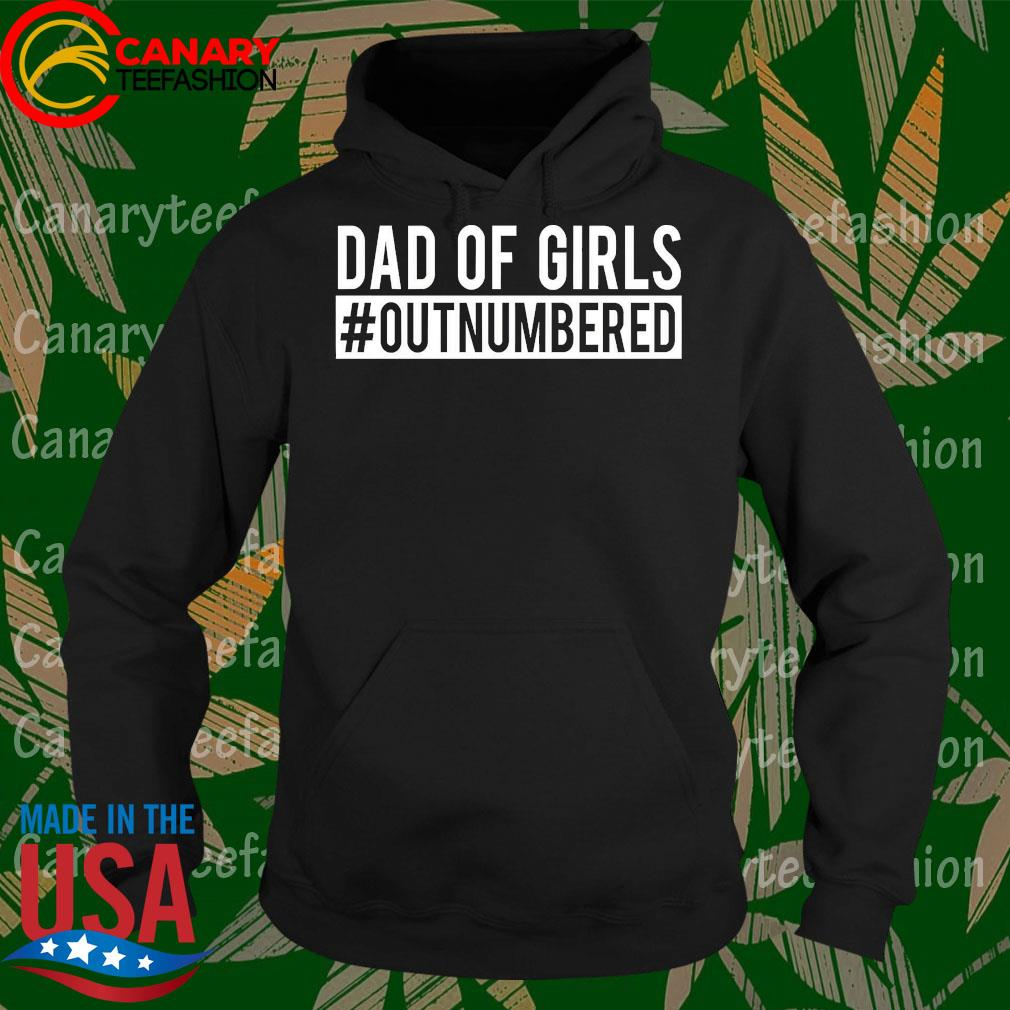 Dad of Girls #outnumbered s Hoodie