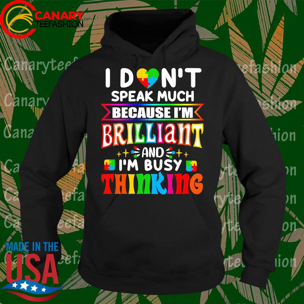 I don't speak much because I'm Brilliant s Hoodie