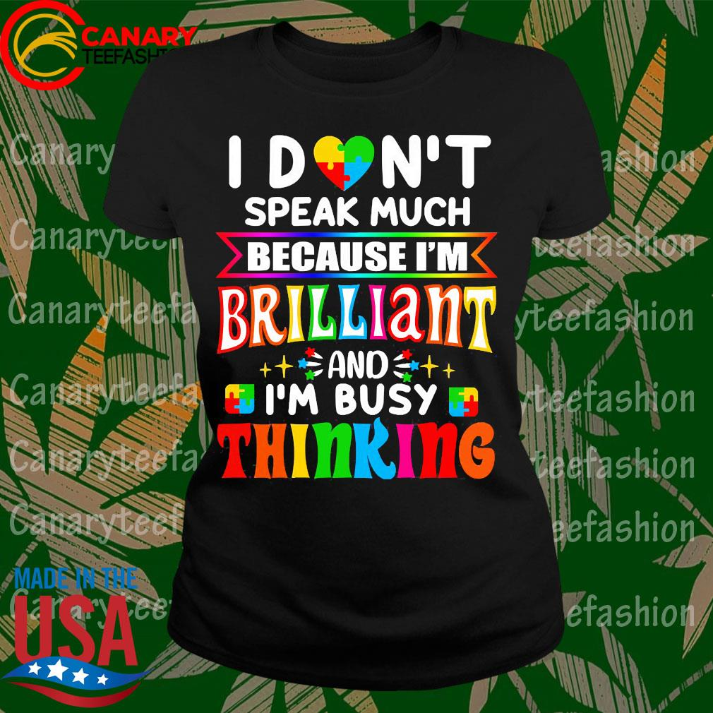 I don't speak much because I'm Brilliant s LadyTee