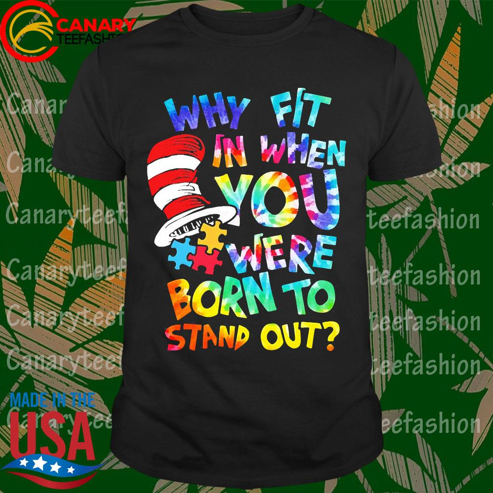 LGBT Why fit in when you were born to stand out shirt