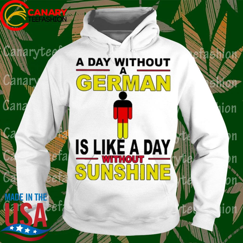 A day without a German is like a day without Sunshine s hoodie