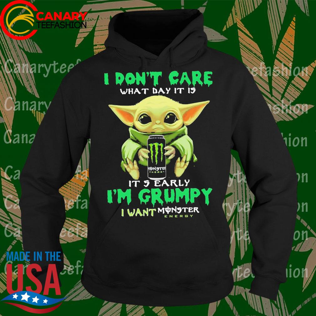 Baby Yoda hug I don't care what day it is it 5 Early I'm Grumpy I want Monster s Hoodie