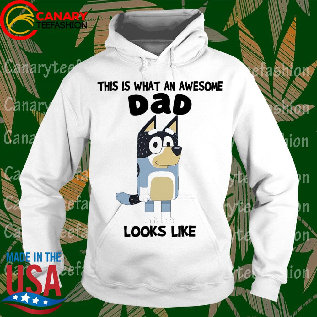 Bluey Bandit This is what an awesome Dad looks Like s hoodie
