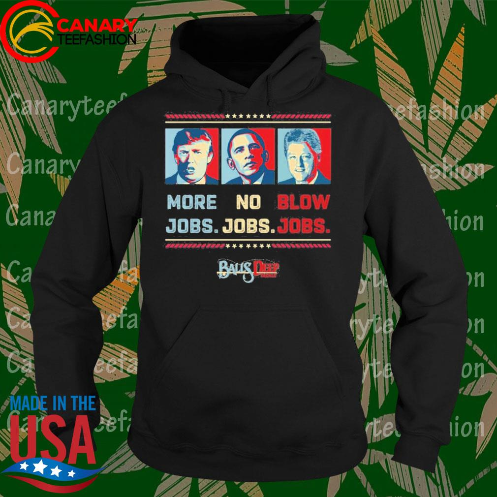 ByeDon Vote 2020 More Jobs No Jobs Blow Jobs Balls Deep tackle s Hoodie