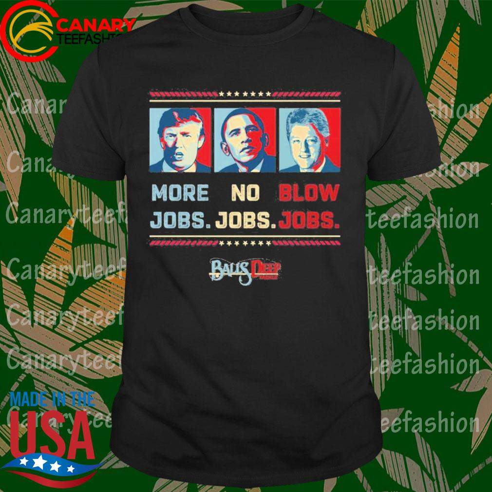 ByeDon Vote 2020 More Jobs No Jobs Blow Jobs Balls Deep tackle shirt