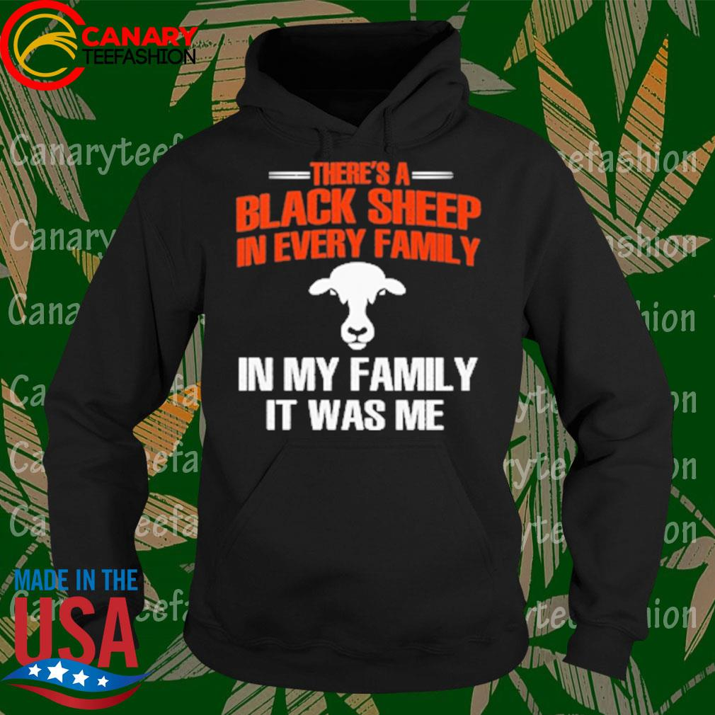 Cow There's a Black Sheep in every Family in My Family it was Me s Hoodie