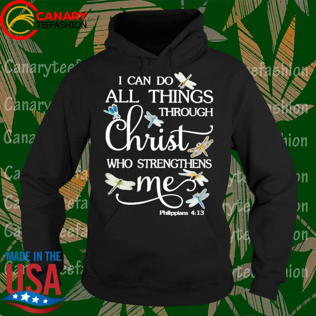 Dragonfly I can do all things through Christ who strengthens Me s Hoodie
