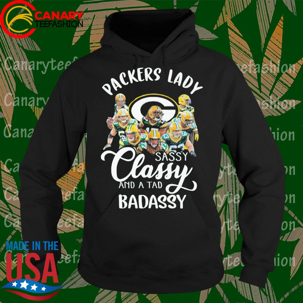 Green Bay Packers Lady sassy Classy and a tad Badassy s Hoodie