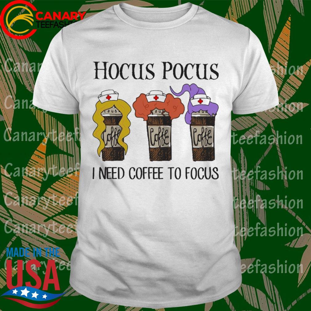 Hocus Pocus I need Coffee to Focus shirt