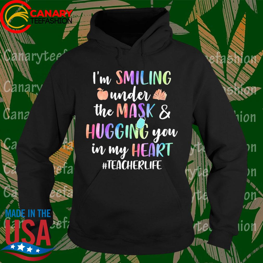 I'm Smiling under the Mask and Hugging You in My heart #Teacherlife s Hoodie