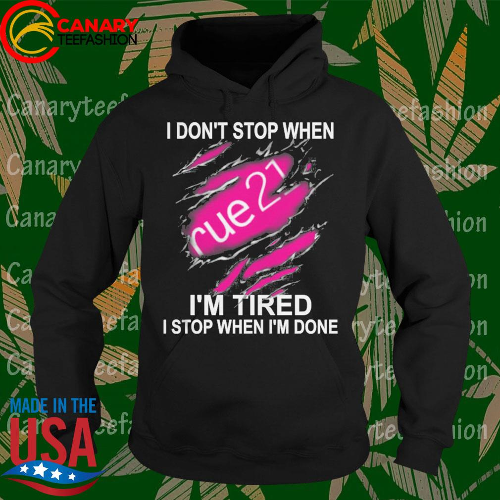 Rue 21 I don't stop when I'm Tired I stop when I'm done s Hoodie