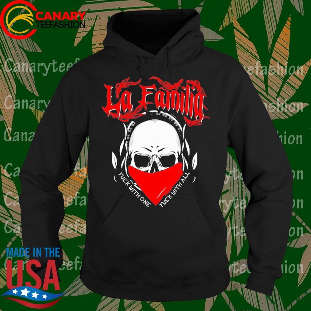 Skull La Familia Fuck with one Fuck with all s Hoodie