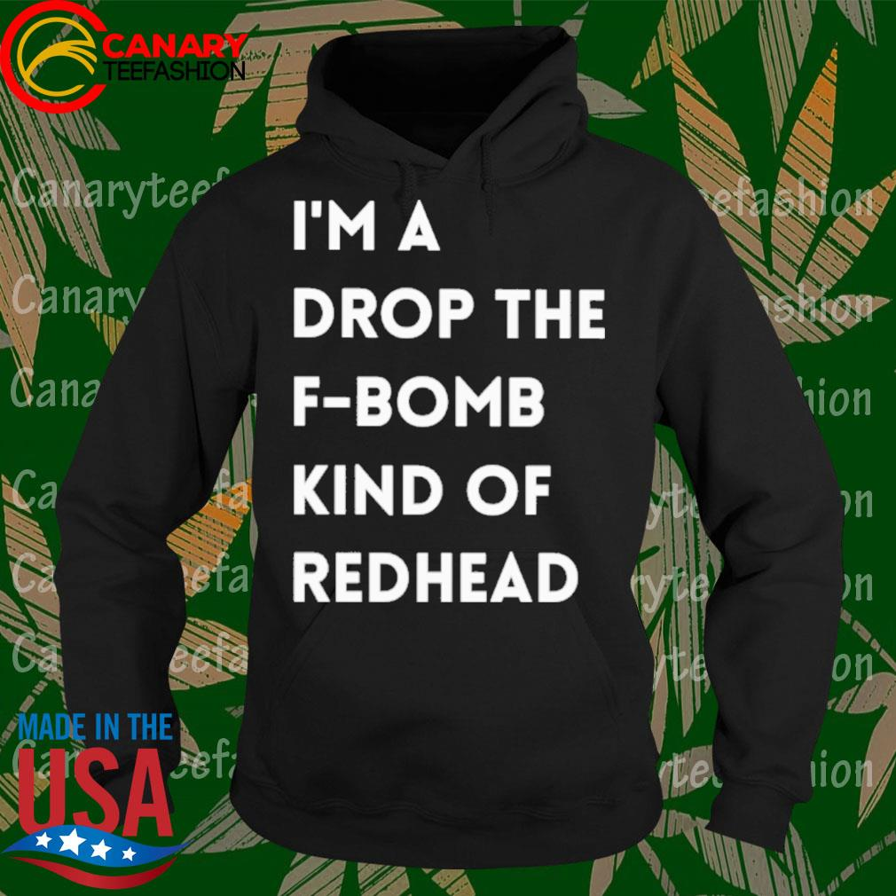 Untitled-1I'm a drop the F-Bomb Kind of Redhead s Hoodie