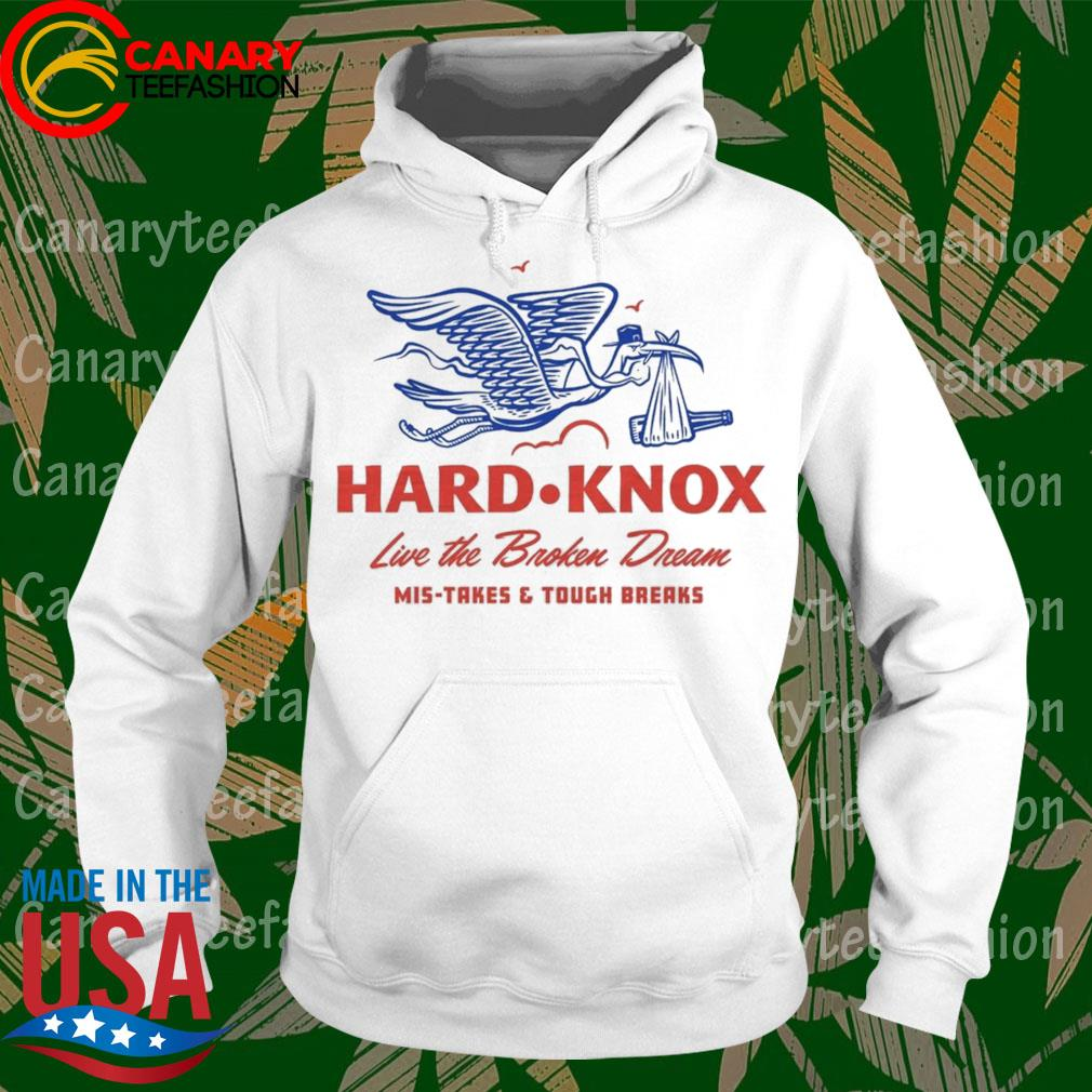 Untitled-2Hard Knox live the Broken Dream Mis-takes and Tough breaks s hoodie
