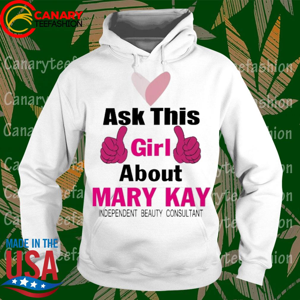 Ask this Girl about mary Kay independent beauty consultant heart s hoodie