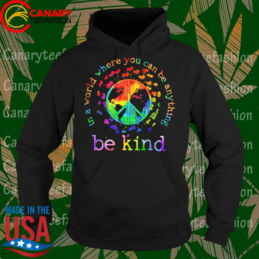 Autism Hippie In a world where You can be anything be kind s Hoodie