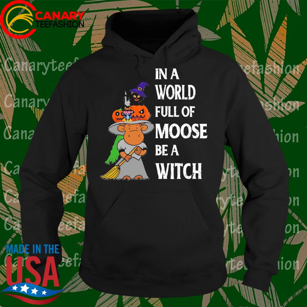 Cat Pumpkin In a world full of moose be a Witch Halloween s Hoodie