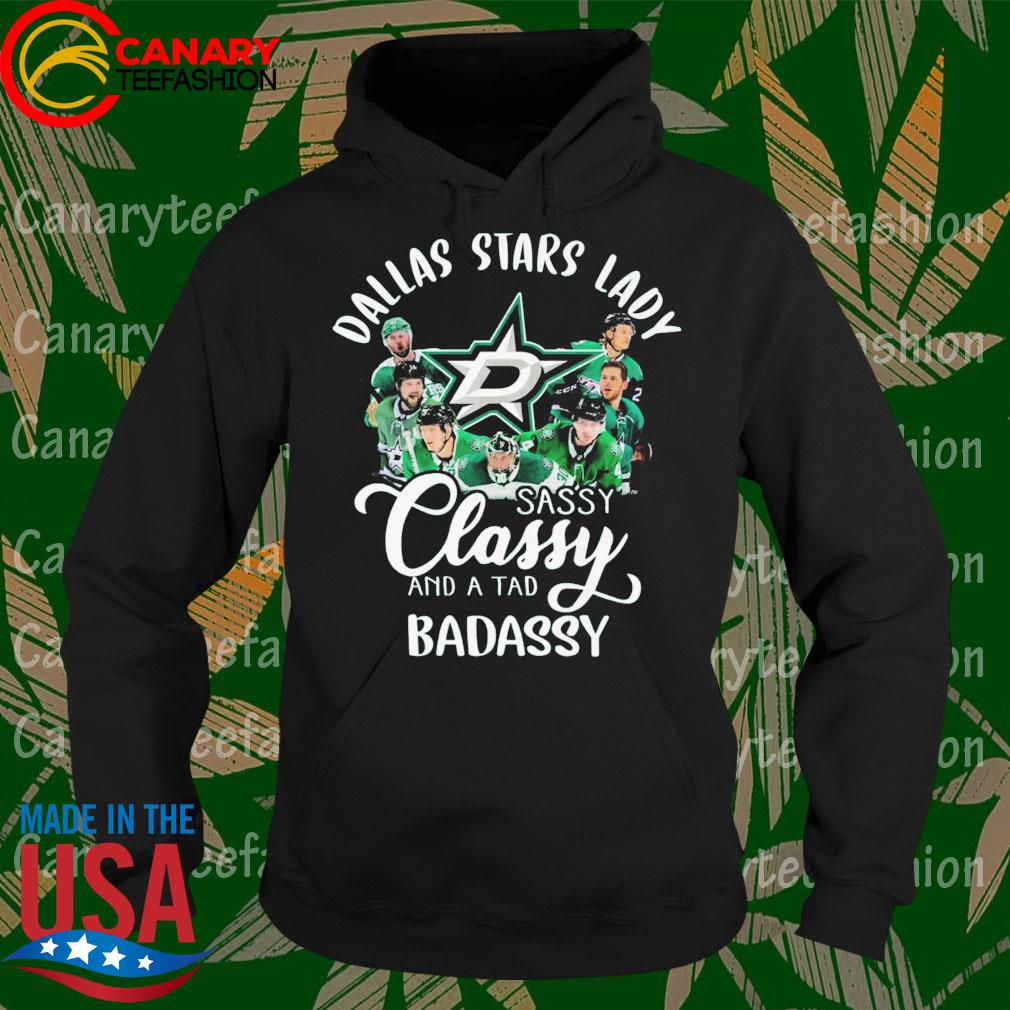 Dallas Stars Lady sassy Classy and a tad Badassy s Hoodie
