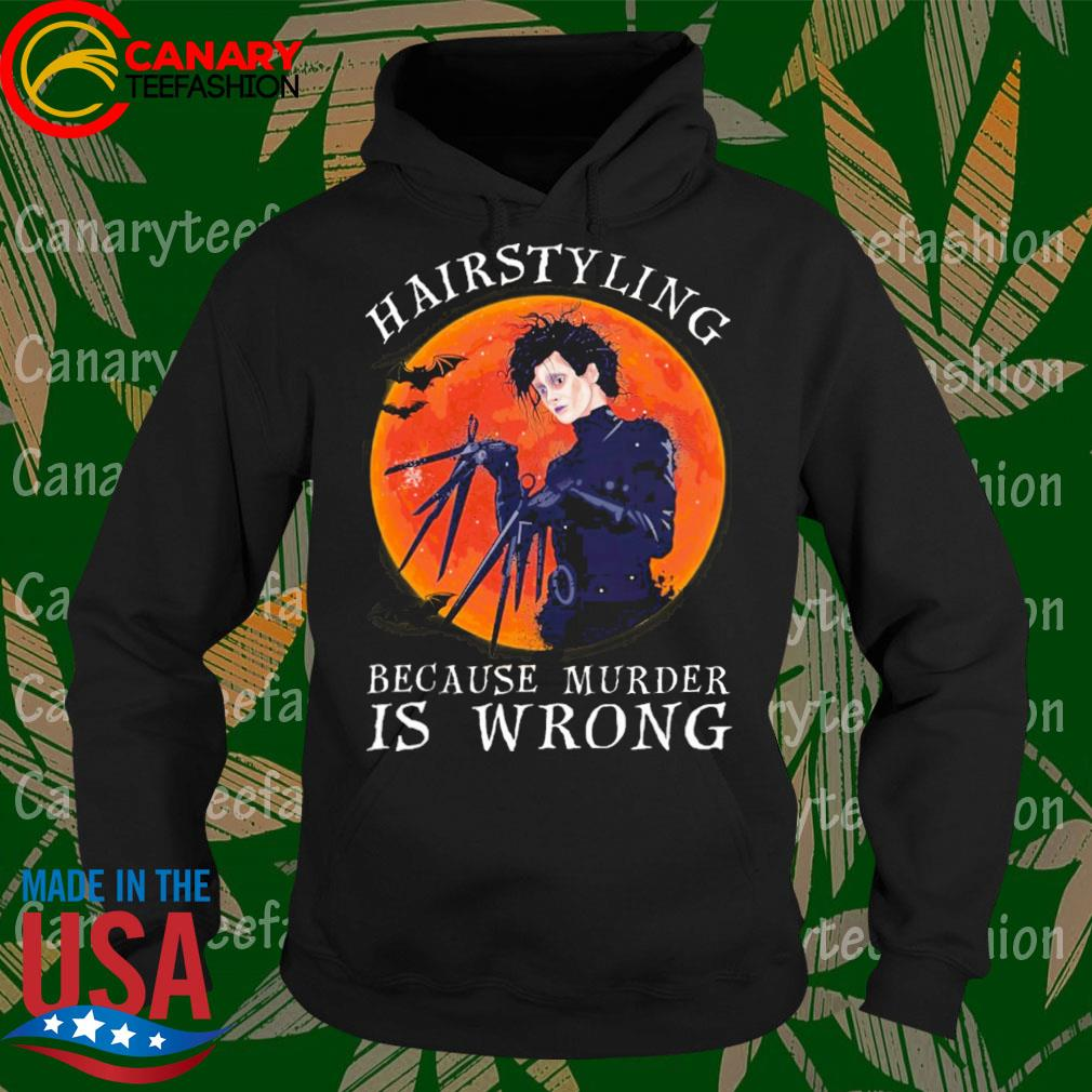 Edward Scissorhands Hairstyling because murder is wrong Halloween s Hoodie