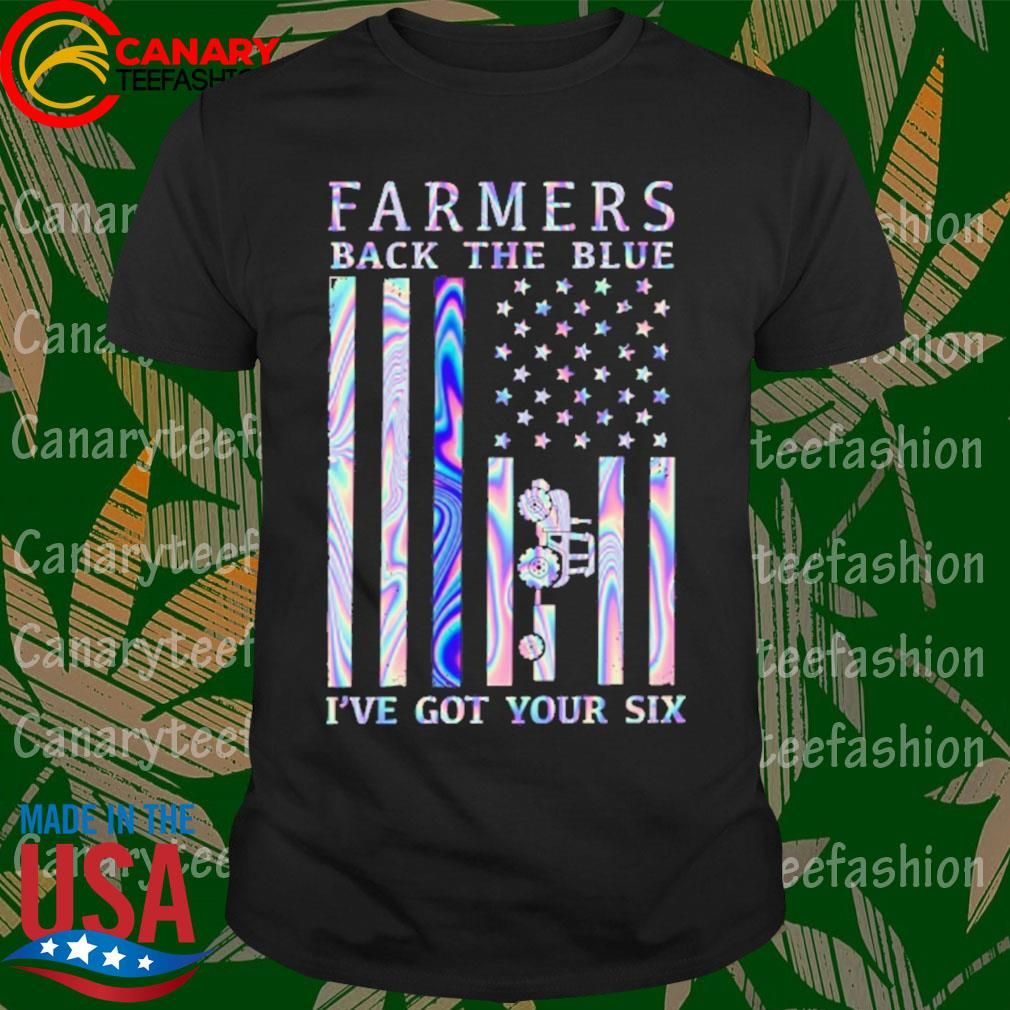 Farmers back the Blue I've got your six shirt