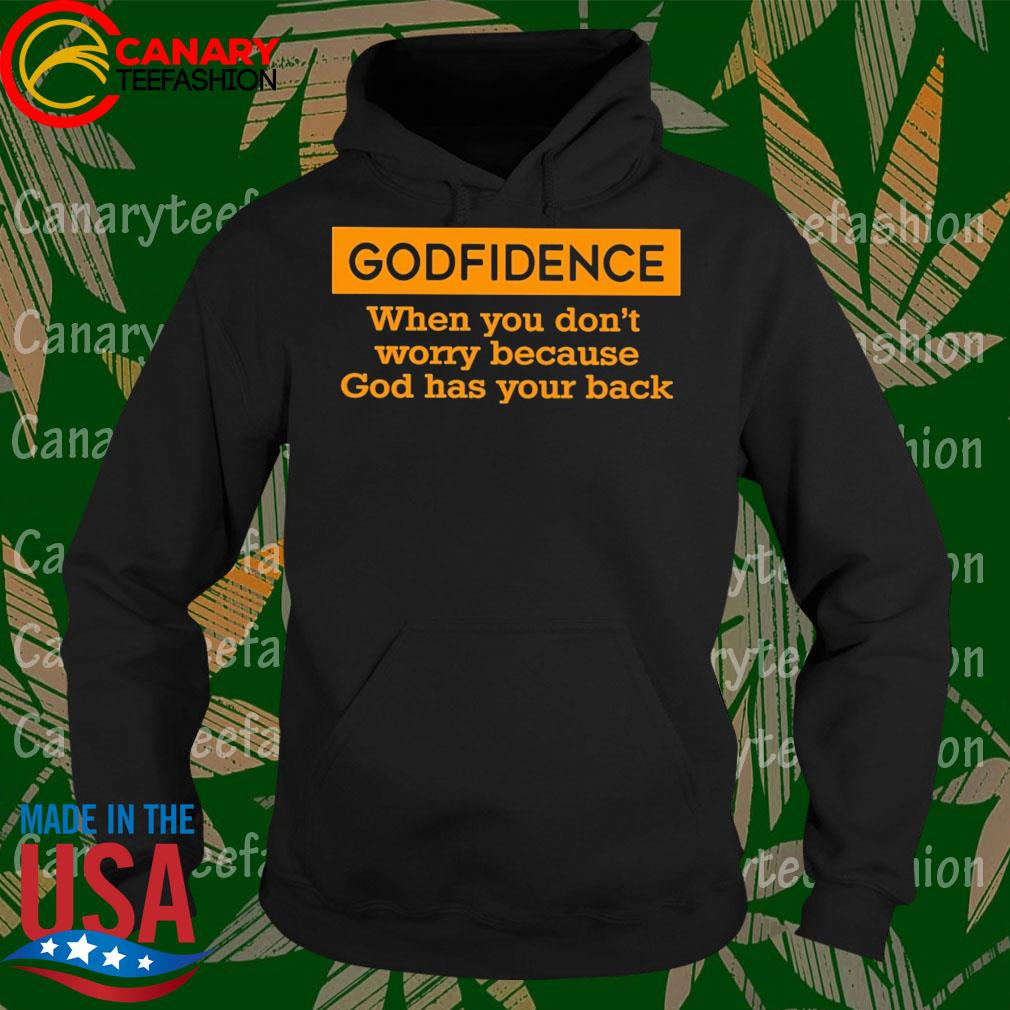 Godfidence when You don't worry because god has your back s Hoodie
