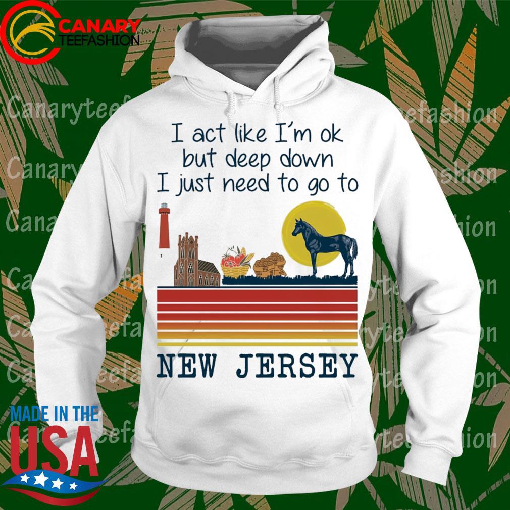 I ace live I'm ok but deep down I just need to go t New Jersey Retro s hoodie