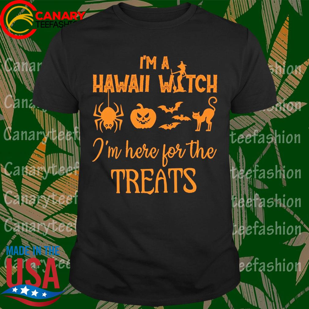 I'm Hawail Witch I've here for the Treats Halloween shirt