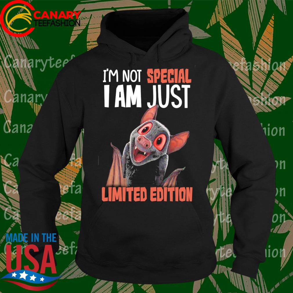 I'm not special I am just Limited edition s Hoodie