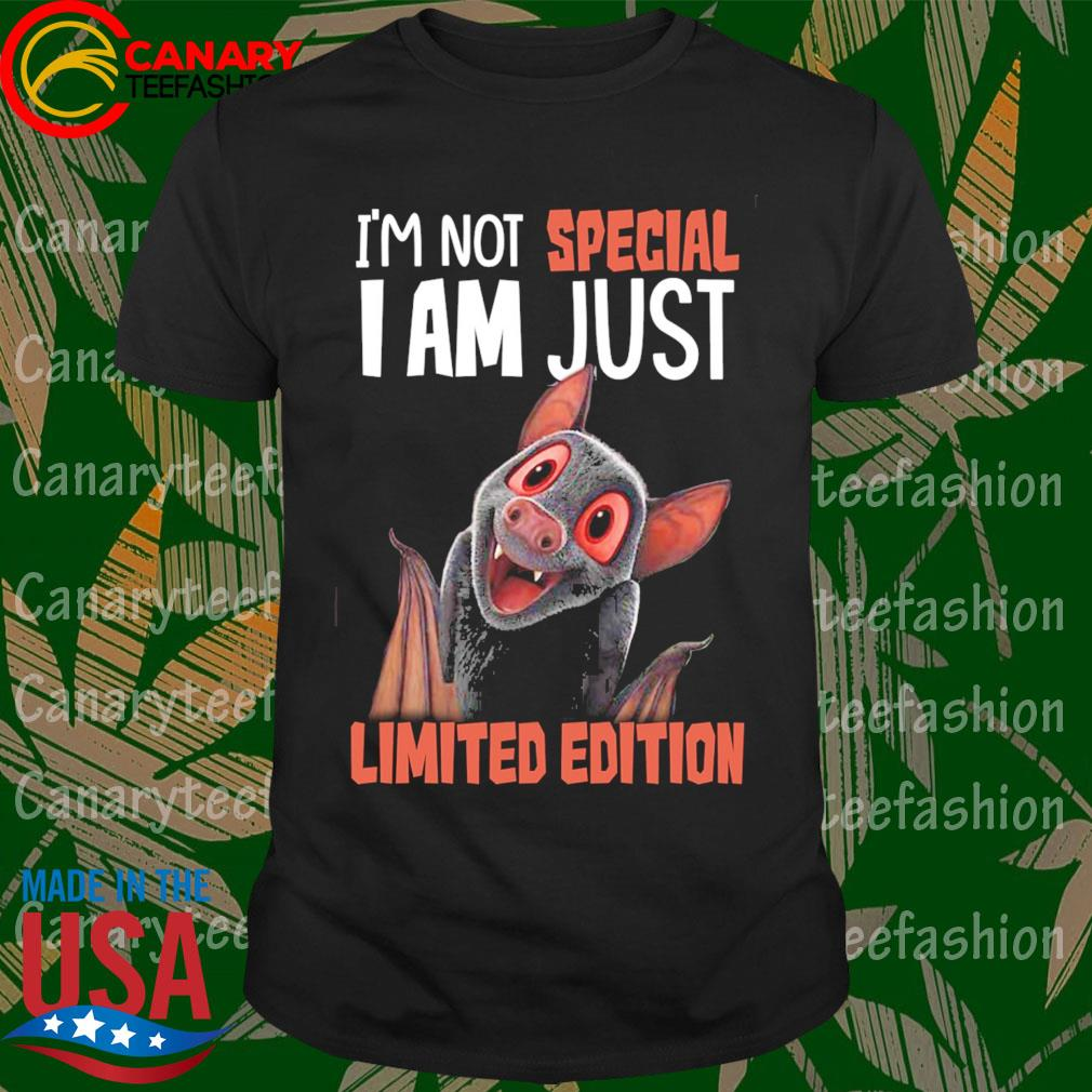 I'm not special I am just Limited edition shirt