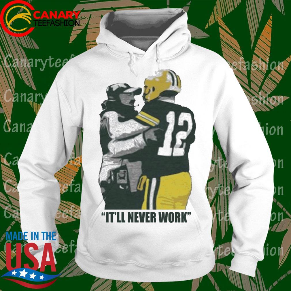 It'll never work s hoodie