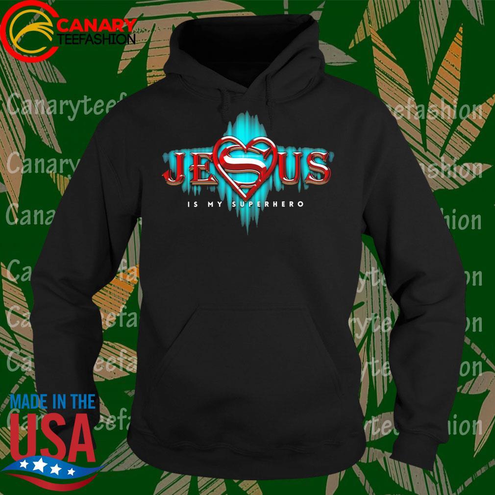 Jesus is My superhero s Hoodie