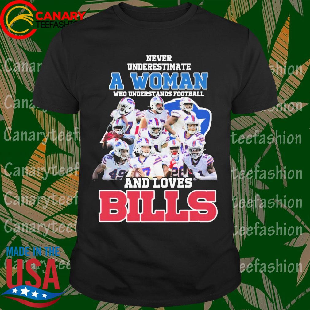 Never underestimate a Woman who understands football and loves Buffalo Bills shirt