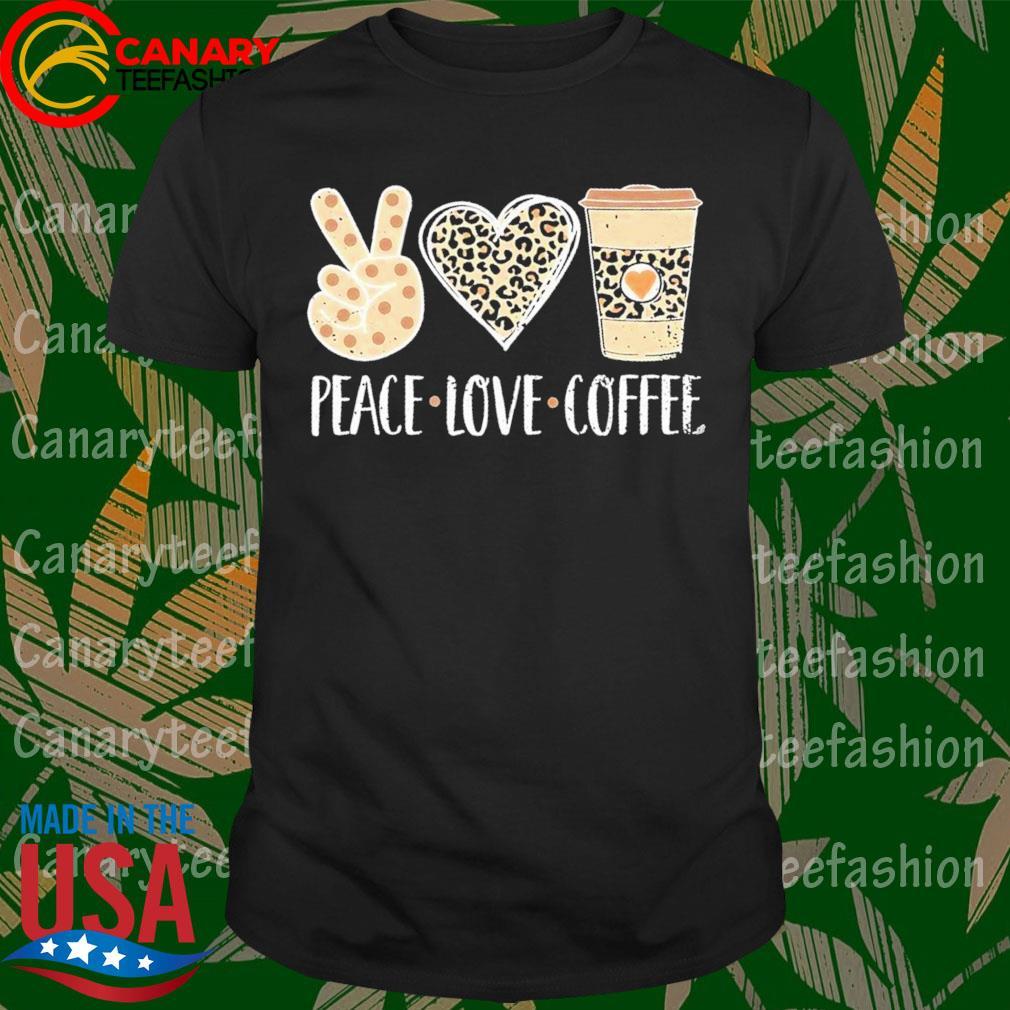 CanaryTeeFashion - Peace Love Coffee shirt - 2020ClassicShirts