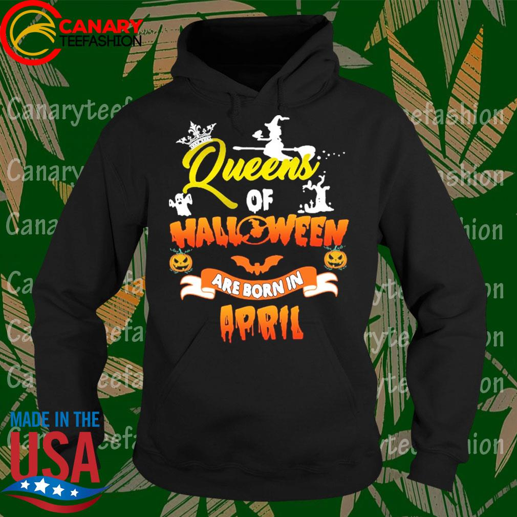 Queens of Halloween are born in April s Hoodie