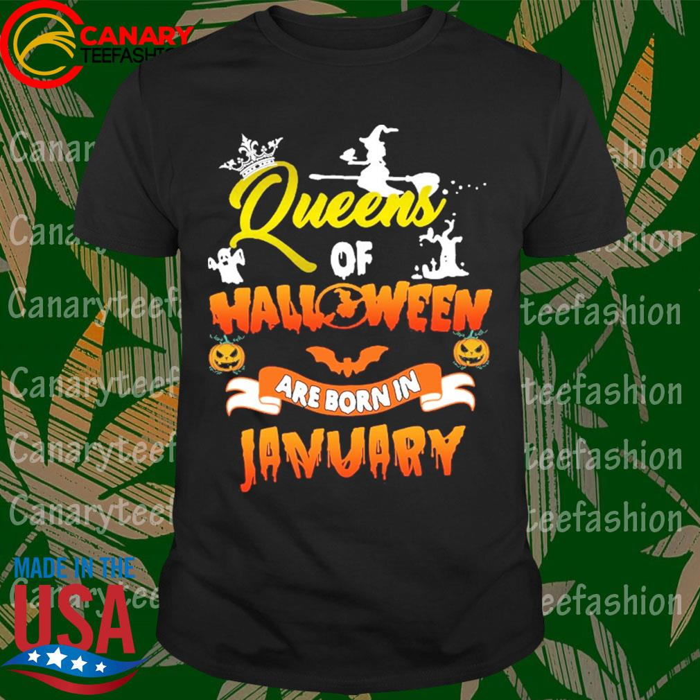 Queens of Halloween are born in January shirt