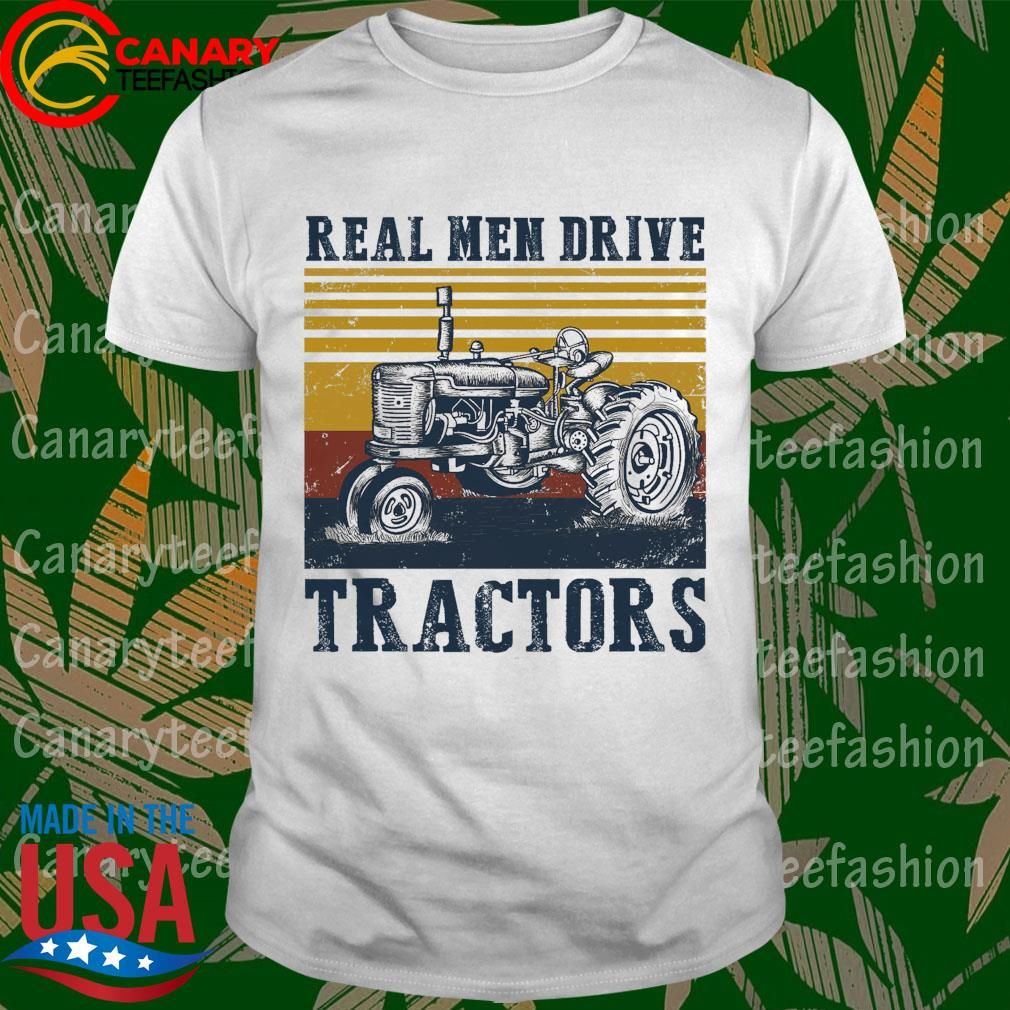Real Men drive Tractors vintage shirt
