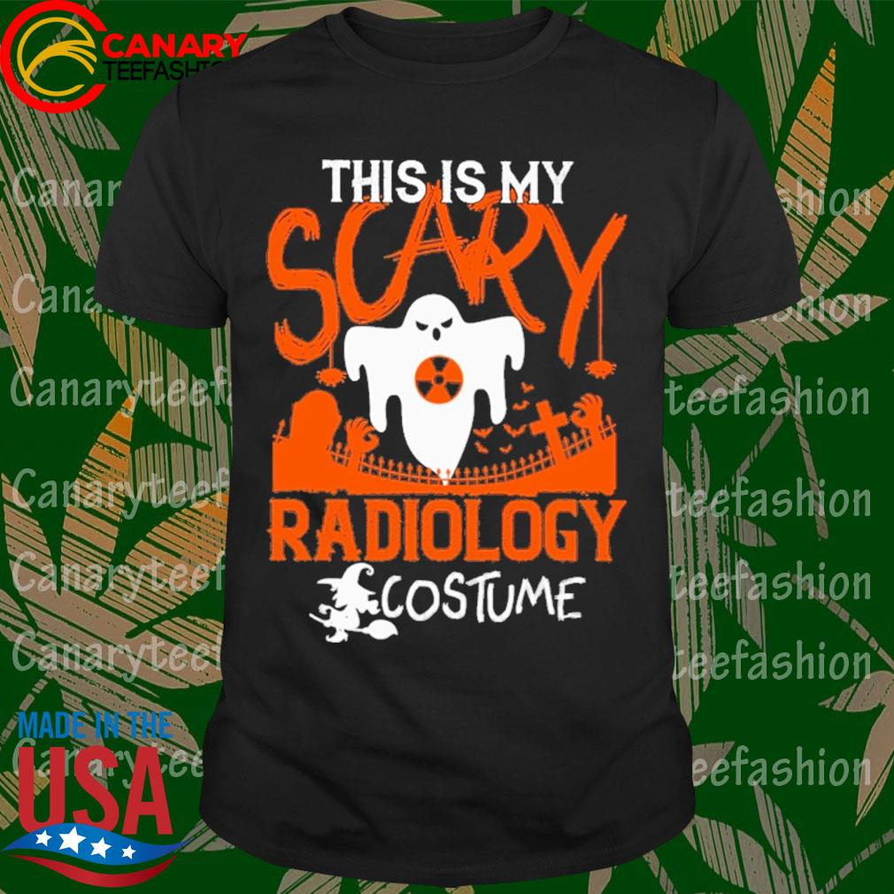 This is My Scary Radiology costume Halloween shirt