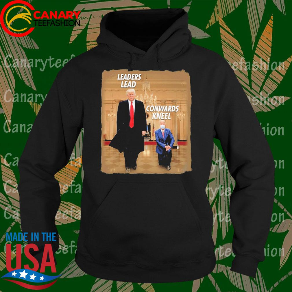 #DonaldTrump2020 - Donald Trump Leaders Lead Cowards Kneel s Hoodie